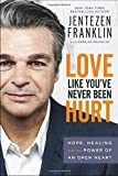 #6: Love Like You've Never Been Hurt: Hope, Healing and the Power of an Open Heart