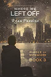 Where We Left Off (Middle of Somewhere Book 3)