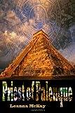 Priest of Palenque, Leanna McKay, 148001611X