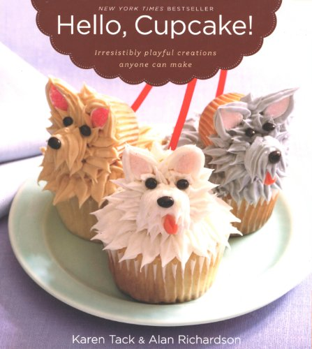 Hello, Cupcake! by Karen Tack, Alan Richardson
