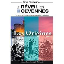 Le réveil des Cévennes - Tome 1 : Les Orignines: Histoire du mouvement prophétique des Huguenots (French Edition)