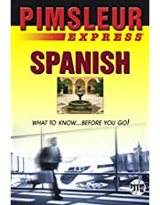 Express Spanish: Learn to Speak and Understand Latin American Spanish with Pimsleur Language Programs (Volume 1)