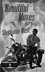 Beautiful Moves: A Motorcycle Club, Shifter, Romance (Shifting Steel Book 3)