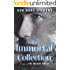 The Immortal Collection (A Saga of the Ancient Family Book 1)