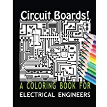 Circuit Boards! A Coloring Book For Electrical Engineers