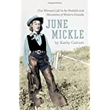 June Mickle: One Woman's Life in the Foothills and Mountains of Western Canada