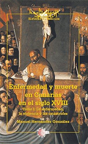 Descargar Libro Enfermedad Y Muerte En Canarias En El S.xviii Tomo I Manuel Hernández González