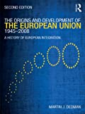 The Origins & Development of the European Union 1945-2008: A History of European Integration