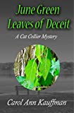 June Green Leaves of Deceit (A Cat Collier Mystery Book 6)