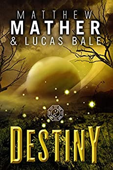 Destiny (The New Earth Series Book 4) by [Mather, Matthew, Bale, Lucas]