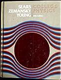 Sears College Physics, Sears, Francis W. and Zemansky, Mark W., 0201072009