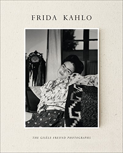 Frida Kahlo: The Gisèle Freund Photographs - Frida Kahlo Photographs