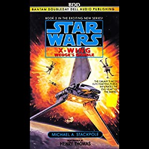 Star Wars: The X-Wing Series, Volume 2: Wedge's Gamble Audiobook
