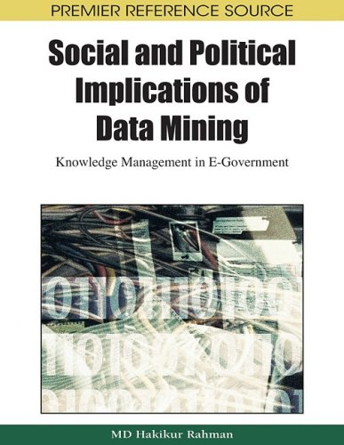 [PDF] Social and Political Implications of Data Mining: Knowledge Management in E-Government Free Download | Publisher : Information Science Reference | Category : Computers & Internet | ISBN 10 : 1605662305 | ISBN 13 : 9781605662305