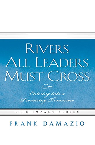 Rivers All Leaders Must Cross: Entering Into a Promising Tomorrow