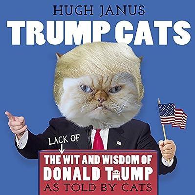 Trump Cats Hugh Janus 9781409167822 Amazoncom Books