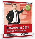 PowerPoint 2013: Für Einsteiger. Leicht verständlich - komplett in Farbe!
