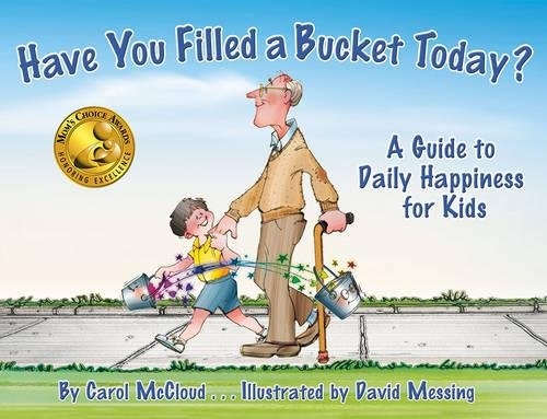Have You Filled a Bucket Today? A Guide to Daily Happiness for Kids:  Amazon.co.uk: Carol McCloud: 8601200456028: Books