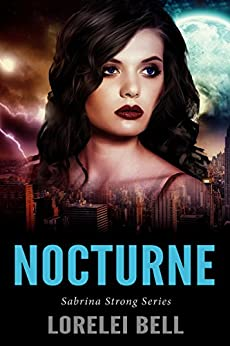 Nocturne (Sabrina Strong Series Book 3) by [Bell, Lorelei]
