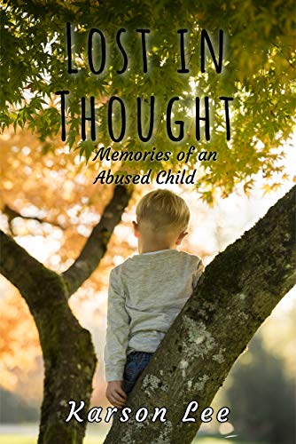 206cae27a282c Lost In Thought: Memories of an Abused Child, the Horrifying True Story by [