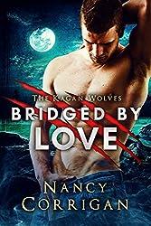 Bridged by Love: Kagan Wolves: A Paranormal Suspense Romance (Royal-Kagan Shifter World Book 5)