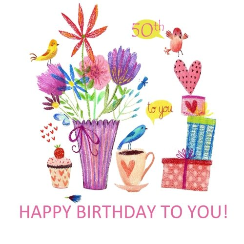 Happy Birthday To You! 50th: Adult Coloring Birthday Book; 50th Birthday Gifts for Women in al; 50th Birthday gifts in al; 50th Birthday Gifts for Her ... in al; 50th Birthday Party Supplies in al