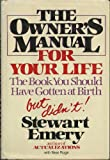 img - for The Owner's Manual for Your Life: The Book You Should Have Gotten at Birth, but Didn't book / textbook / text book