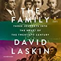 The Family: Three Journeys into the Heart of the Twentieth Century Audiobook by David Laskin Narrated by Geoffrey Cantor