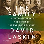 The Family: Three Journeys into the Heart of the Twentieth Century | David Laskin