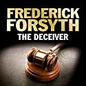 The Deceiver Audiobook by Frederick Forsyth Narrated by Christian Rodska