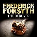 The Deceiver Hörbuch von Frederick Forsyth Gesprochen von: Christian Rodska