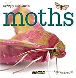 Creepy Creatures: Moths, Valerie Bodden, 0898129370