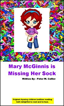 MARY McGINNIS IS MISSING HER SOCK (rhyming, bedtime, reading, children, kids, short, stories)