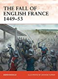 The Fall of English France 1449–53 (Campaign)
