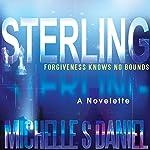 Sterling: A Novelette | Michelle S. Daniel