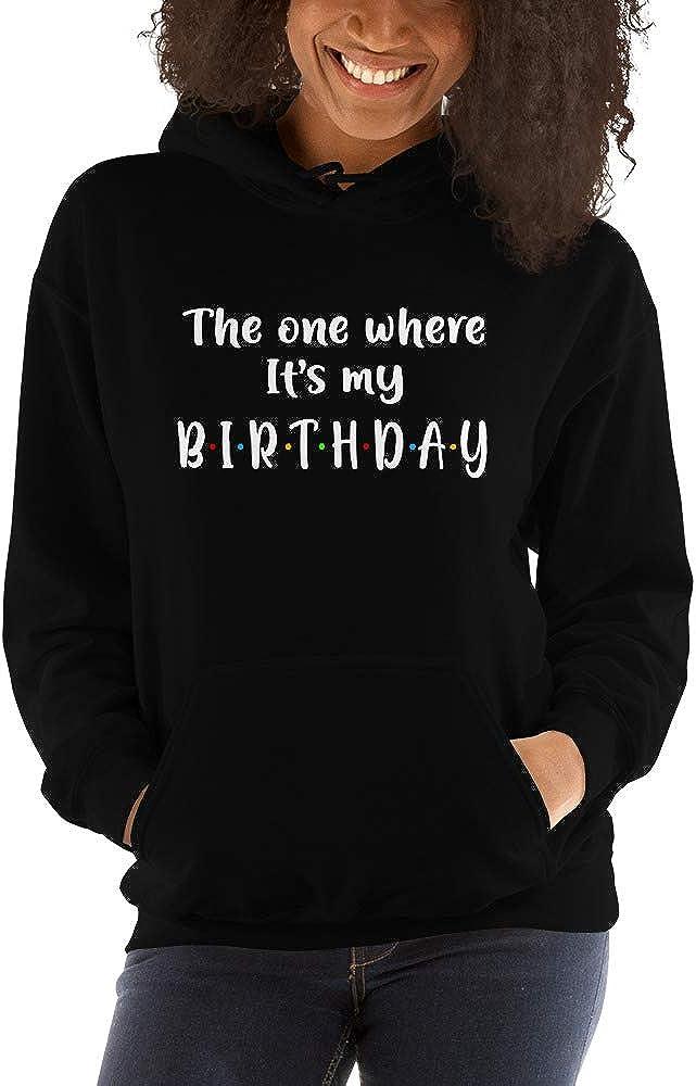 The One Where Its My Birthday Unisex Hoodie