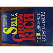Sell & Grow Rich: The 10 Habits of Highly Successful Salespeople