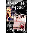 The Miles Collection: Includes 2 Books:  Intoxicating Miles (Book 1) and Broken Miles (Book 2)