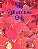 img - for My Valentine Gift book / textbook / text book
