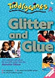 Glitter and Glue: 101 Creative Craft Ideas for Use with Under-Fives (Tiddlywinks)