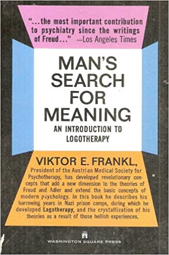 Mans Search for Meaning: An Introduction to Logotherapy