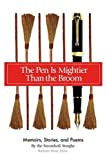 img - for The Pen Is Mightier Than the Broom: Memoirs, Stories, and Poems book / textbook / text book