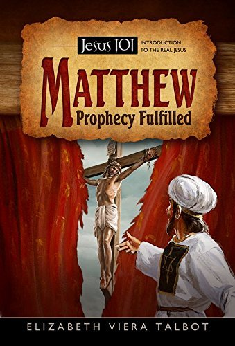 Jesus 101: Matthew Prophecy Fulfilled (Jesus 101: Introduction to the Real Jesus) by Elizabeth Viera Talbot (2015-04-29) (Viera Shopping)
