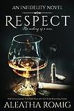 Respect: An Infidelity series Novel