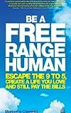 Be a Free Range Human, Marianne Cantwell, 0749466103