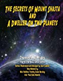 Secrets of Mount Shasta and a Dweller on Two Planets, Channeled By Phylos and Nick Redfern, 160611154X