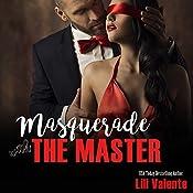 Masquerade with the Master: Master Me, Book 2   Lili Valente