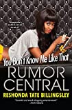 You Don't Know Me Like That (Rumor Central)