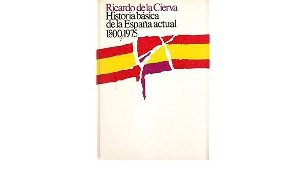 HISTORIA BASICA DE LA ESPAÑA ACTUAL (1800 - 1975): Amazon.es ...
