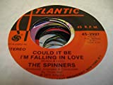 THE SPINNERS 45 RPM Could It Be I'm Falling In Love / Just You And Me Baby